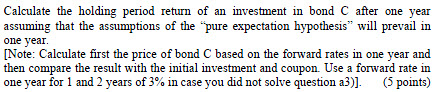 calculate-the-holding-period-return-of-a-bond-using-calculated-bond-price-based-on-the-forward-rates-in-one-year